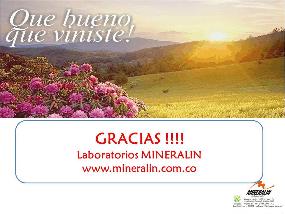GRACIAS !!!! Laboratorios MINERALIN www.mineralin.com.co