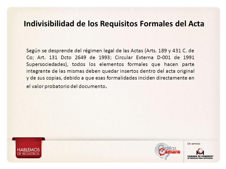 Indivisibilidad de los Requisitos Formales del Acta Según se desprende del régimen legal de las Actas (Arts.
