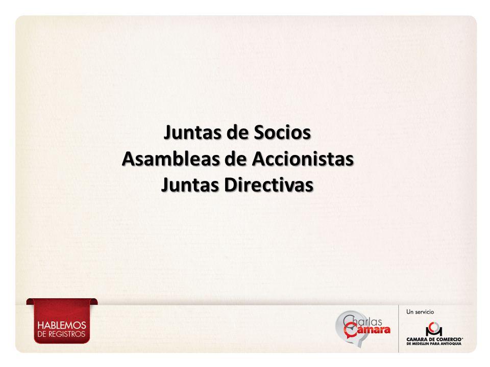 Juntas de Socios Asambleas de Accionistas Juntas Directivas
