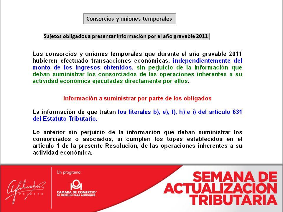 Consorcios y uniones temporales Sujetos obligados a presentar información por el año gravable 2011