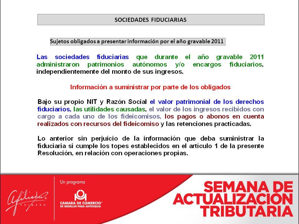 Sujetos obligados a presentar información por el año gravable 2011 SOCIEDADES FIDUCIARIAS