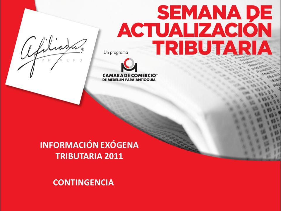 INFORMACIÓN EXÓGENA TRIBUTARIA 2011 CONTINGENCIA
