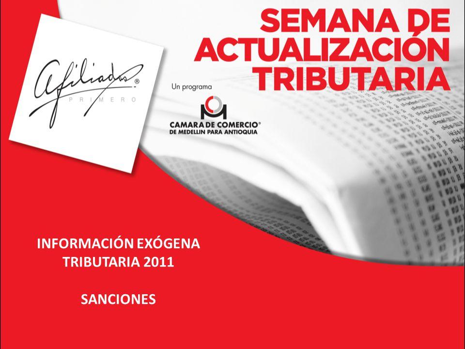 INFORMACIÓN EXÓGENA TRIBUTARIA 2011 SANCIONES