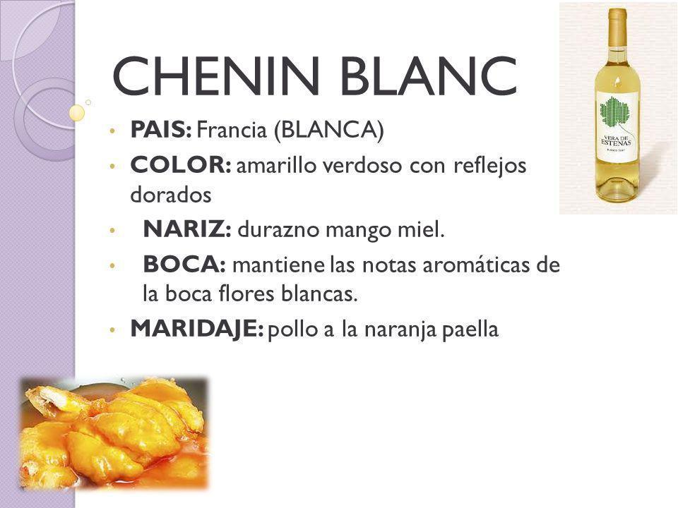 CHENIN BLANC PAIS: Francia (BLANCA) COLOR: amarillo verdoso con reflejos dorados NARIZ: durazno mango miel.
