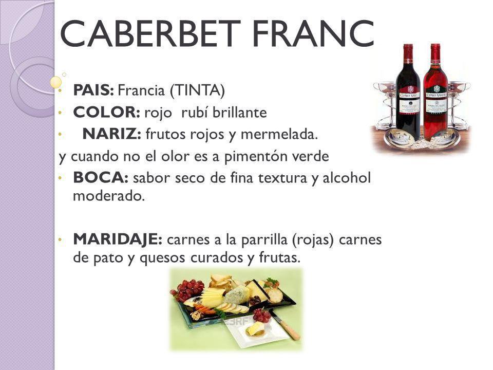 CABERBET FRANC PAIS: Francia (TINTA) COLOR: rojo rubí brillante NARIZ: frutos rojos y mermelada.