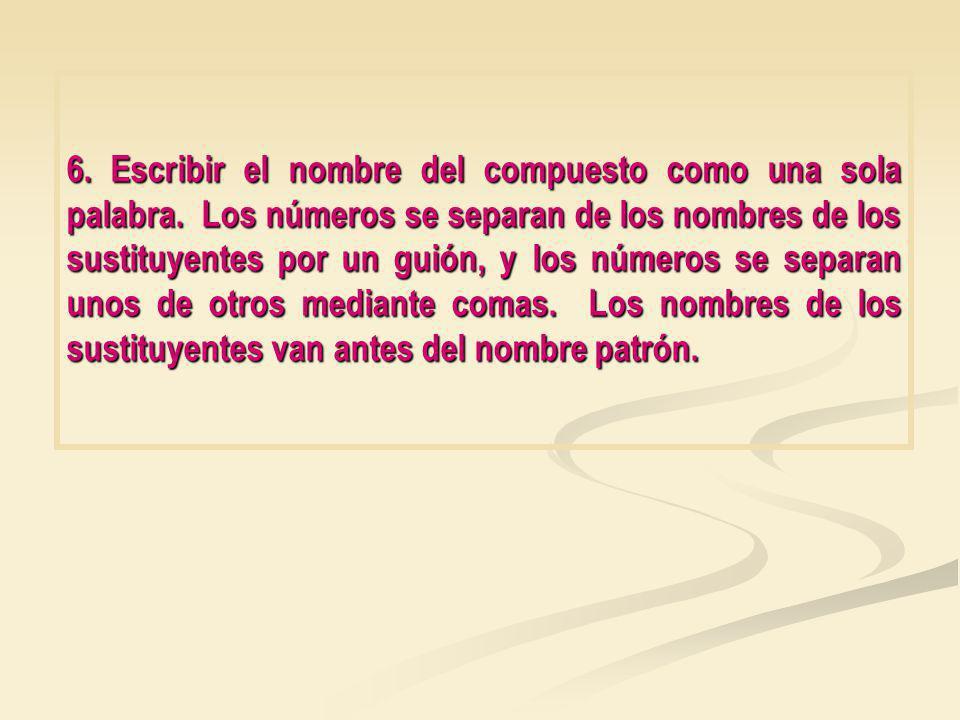 6.Escribir el nombre del compuesto como una sola palabra.