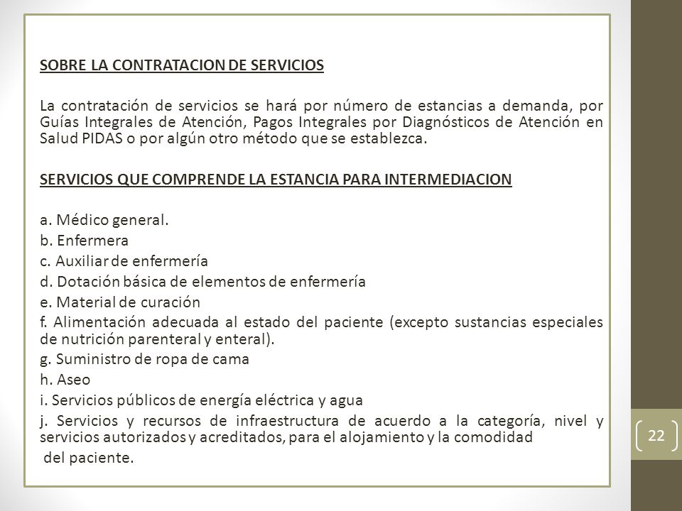 SOBRE LA CONTRATACION DE SERVICIOS La contratación de servicios se hará por número de estancias a demanda, por Guías Integrales de Atención, Pagos Int