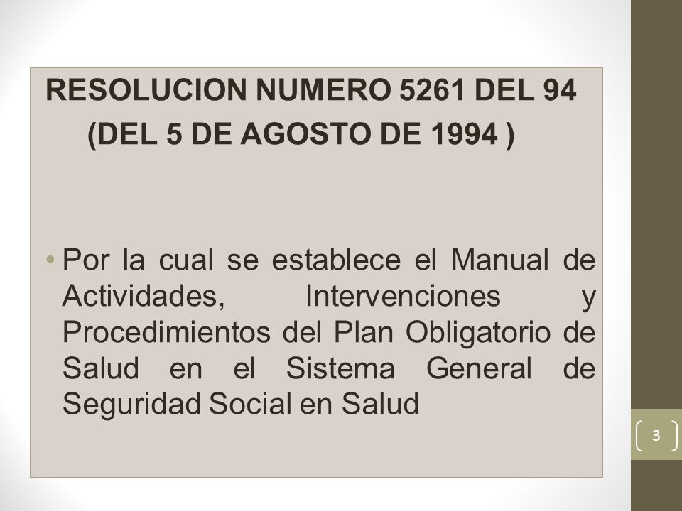RESOLUCION NUMERO 5261 DEL 94 (DEL 5 DE AGOSTO DE 1994 ) Por la cual se establece el Manual de Actividades, Intervenciones y Procedimientos del Plan O