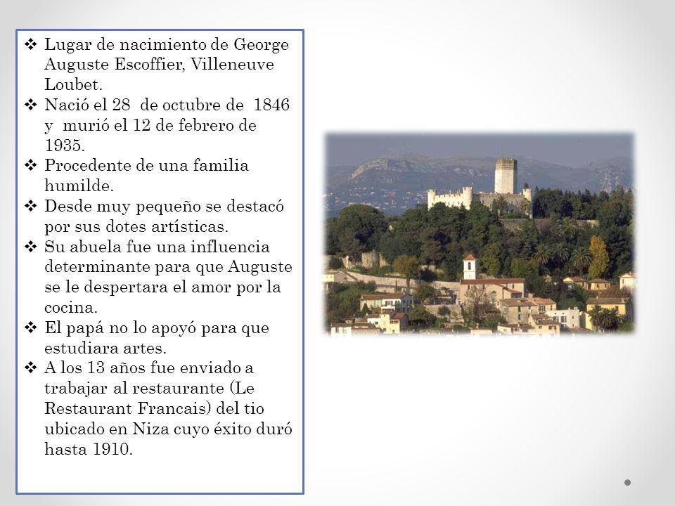 Lugar de nacimiento de George Auguste Escoffier, Villeneuve Loubet. Nació el 28 de octubre de 1846 y murió el 12 de febrero de 1935. Procedente de una