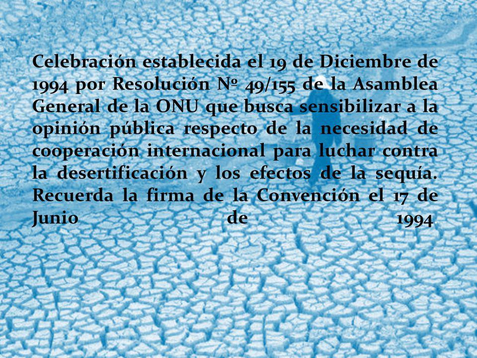 Celebración establecida el 19 de Diciembre de 1994 por Resolución Nº 49/155 de la Asamblea General de la ONU que busca sensibilizar a la opinión públi