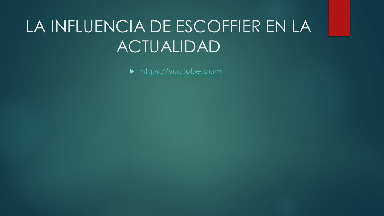 LA INFLUENCIA DE ESCOFFIER EN LA ACTUALIDAD https://youtube.com