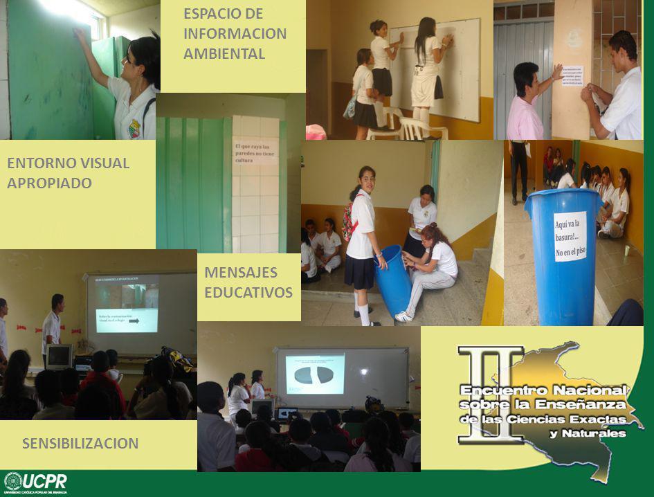 SENSIBILIZACION ENTORNO VISUAL APROPIADO MENSAJES EDUCATIVOS ESPACIO DE INFORMACION AMBIENTAL