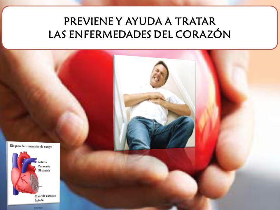 PREVIENE Y AYUDA A TRATAR LAS ENFERMEDADES DEL CORAZÓN