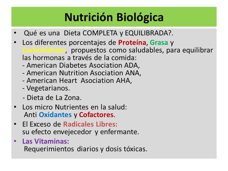 Nutrición Biológica Qué es una Dieta COMPLETA y EQUILIBRADA?. Los diferentes porcentajes de Proteína, Grasa y Carbohidrato, propuestos como saludables