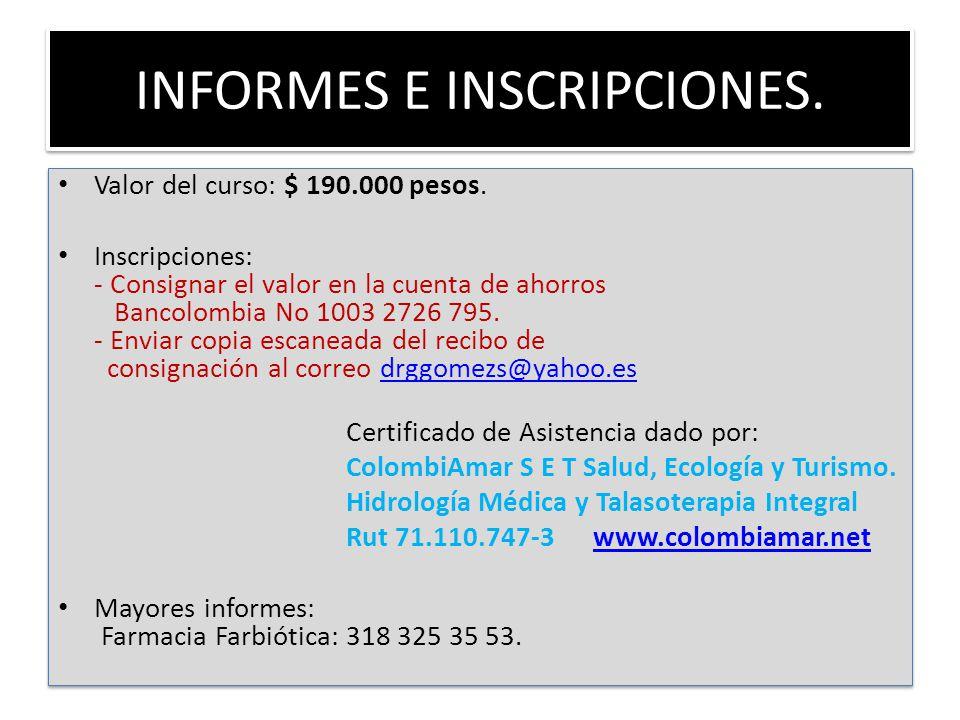 INFORMES E INSCRIPCIONES. Valor del curso: $ 190.000 pesos. Inscripciones: - Consignar el valor en la cuenta de ahorros Bancolombia No 1003 2726 795.