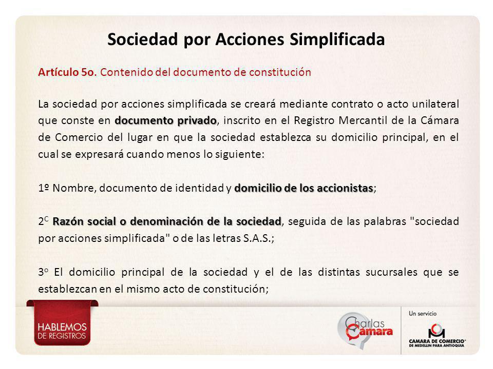 Sociedad por Acciones Simplificada Artículo 5o. Contenido del documento de constitución documento privado La sociedad por acciones simplificada se cre