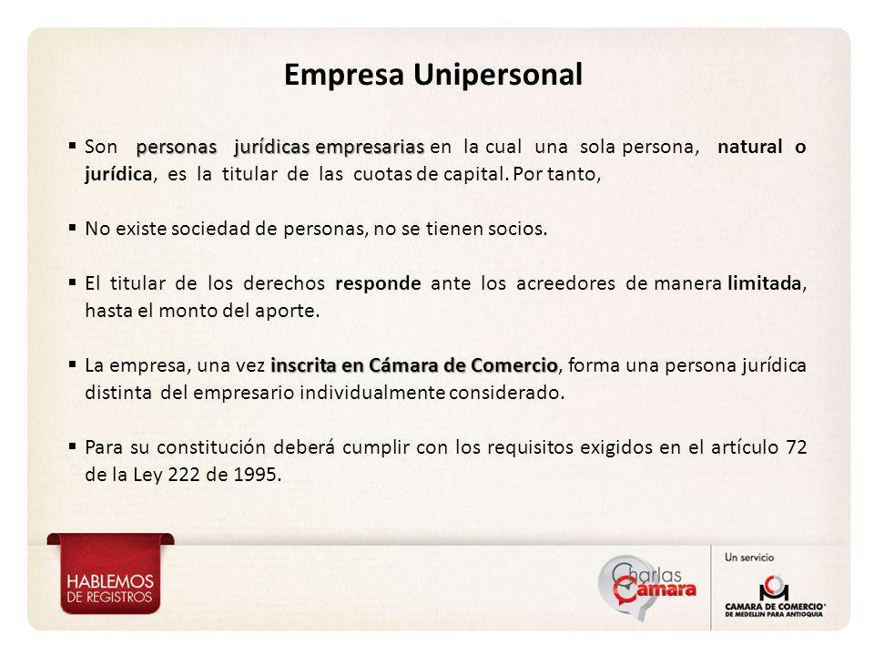 Empresa Unipersonal personas jurídicas empresarias Son personas jurídicas empresarias en la cual una sola persona, natural o jurídica, es la titular d