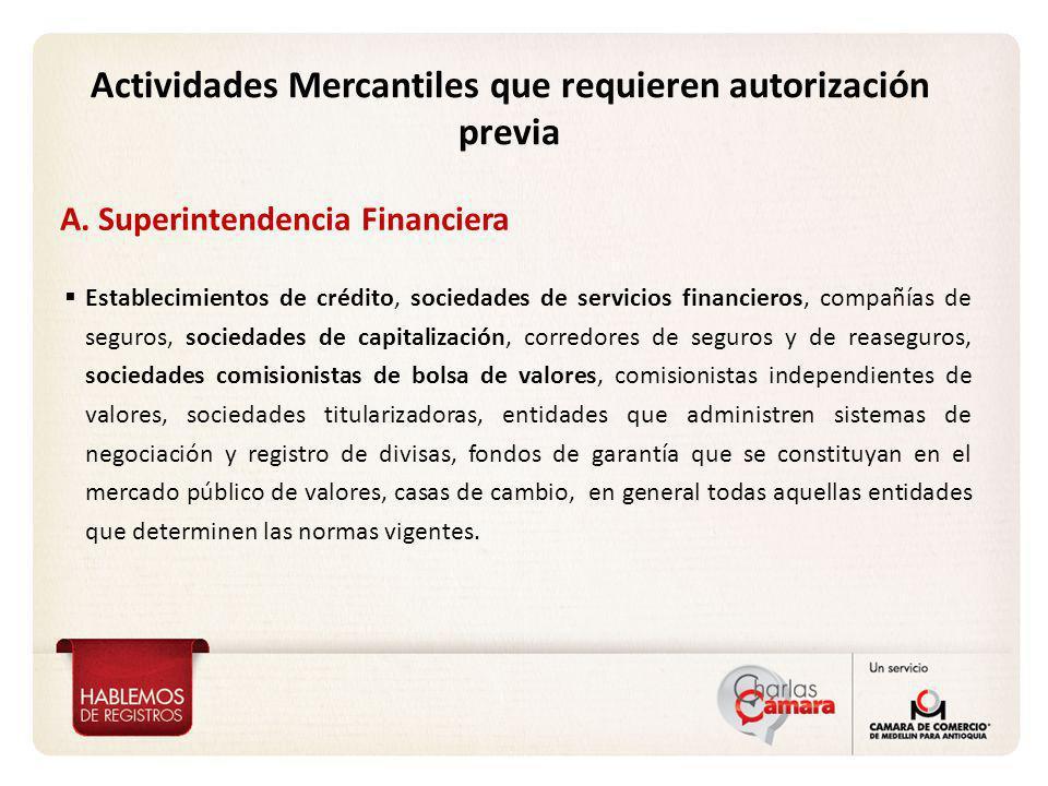 A. Superintendencia Financiera Establecimientos de crédito, sociedades de servicios financieros, compañías de seguros, sociedades de capitalización, c