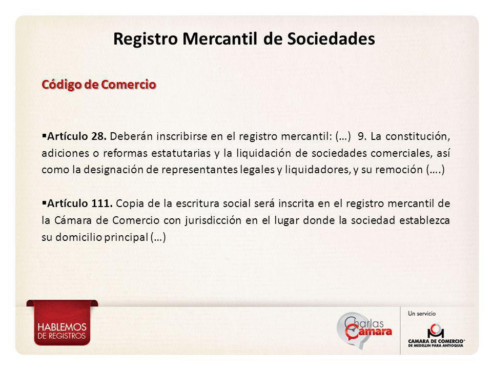 Vicepresidencia de Proyección Corporativa Registro Mercantil de Sociedades Código de Comercio Artículo 28. Deberán inscribirse en el registro mercanti