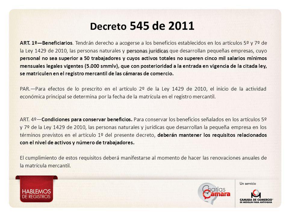 Decreto 545 de 2011 personas jurídicas ART. 1ºBeneficiarios. Tendrán derecho a acogerse a los beneficios establecidos en los artículos 5º y 7º de la L