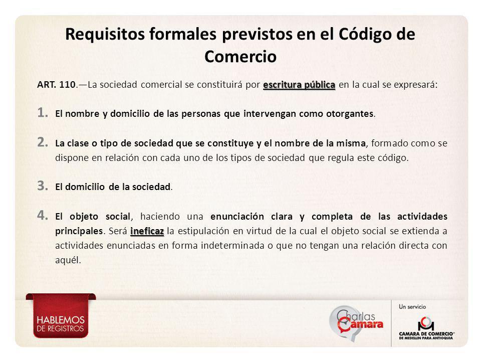 Requisitos formales previstos en el Código de Comercio escritura pública ART. 110.La sociedad comercial se constituirá por escritura pública en la cua