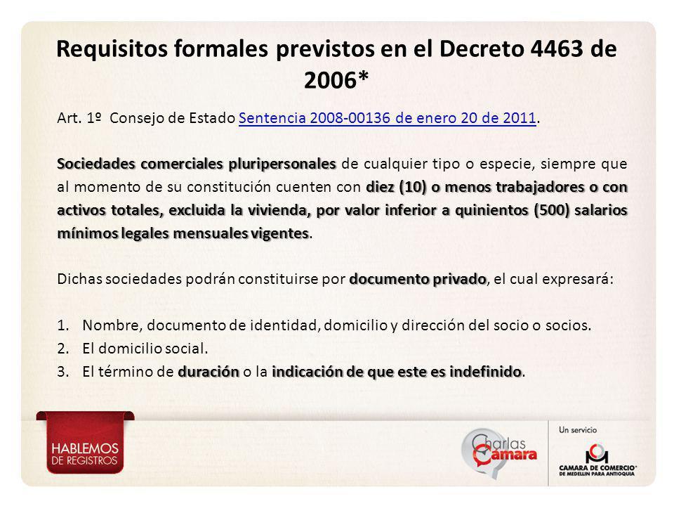 Vicepresidencia de Proyección Corporativa Requisitos formales previstos en el Decreto 4463 de 2006* Art. 1º Consejo de Estado Sentencia 2008-00136 de