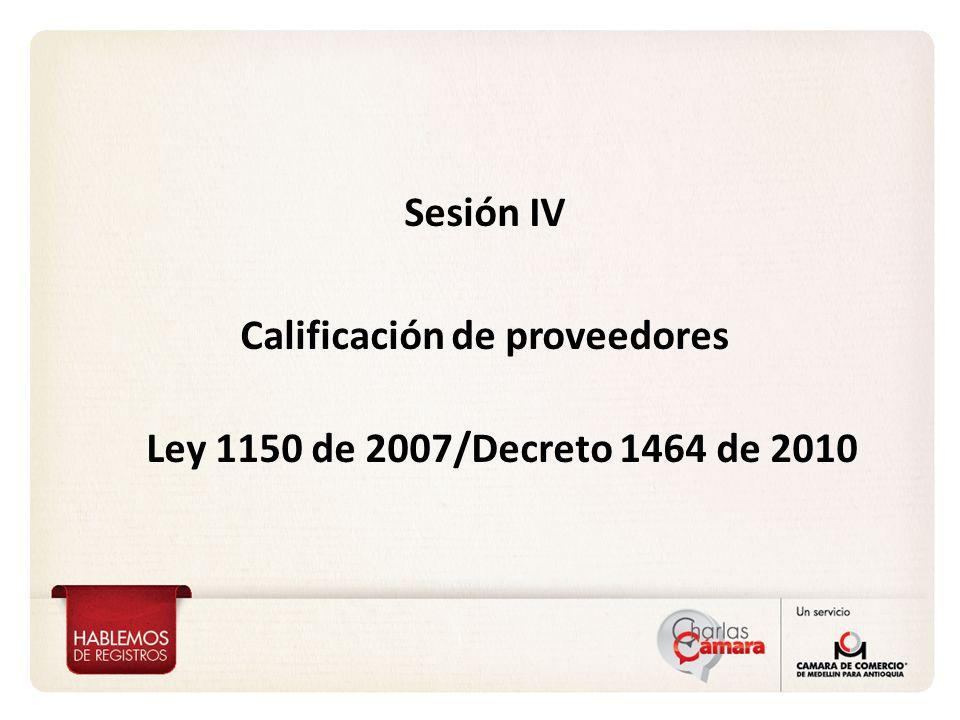 Sesión IV Calificación de proveedores Ley 1150 de 2007/Decreto 1464 de 2010