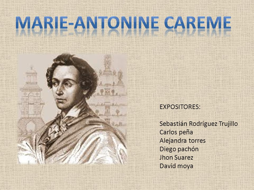 Marie Antoine Careme 8 de junio de 1973- a 12 de enero de 1833.