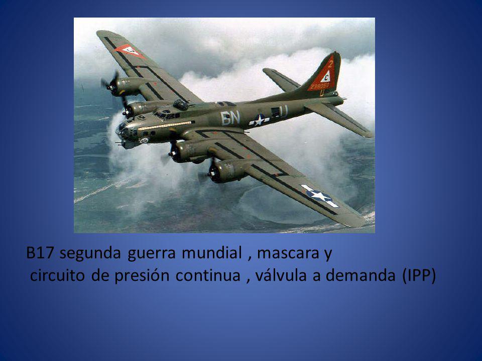B17 segunda guerra mundial, mascara y circuito de presión continua, válvula a demanda (IPP)