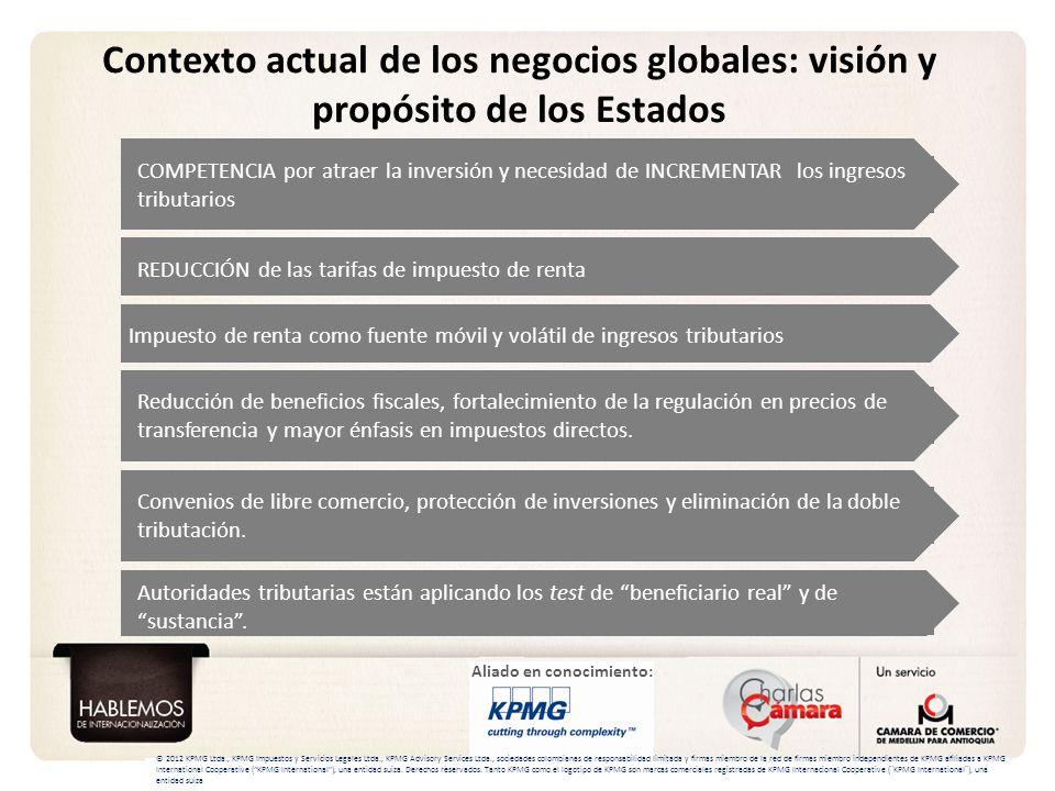 Aliado en conocimiento: Contexto actual de los negocios globales: visión y propósito de los Estados © 2012 KPMG Ltda., KPMG Impuestos y Servicios Lega