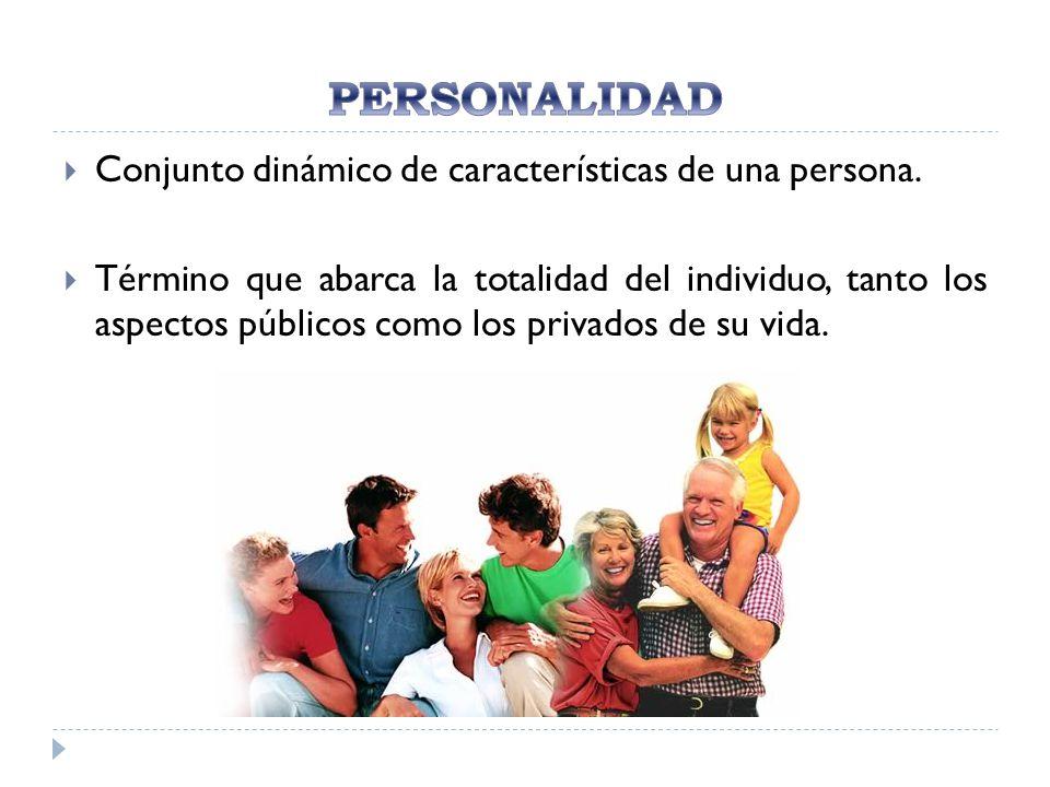 Conjunto dinámico de características de una persona. Término que abarca la totalidad del individuo, tanto los aspectos públicos como los privados de s