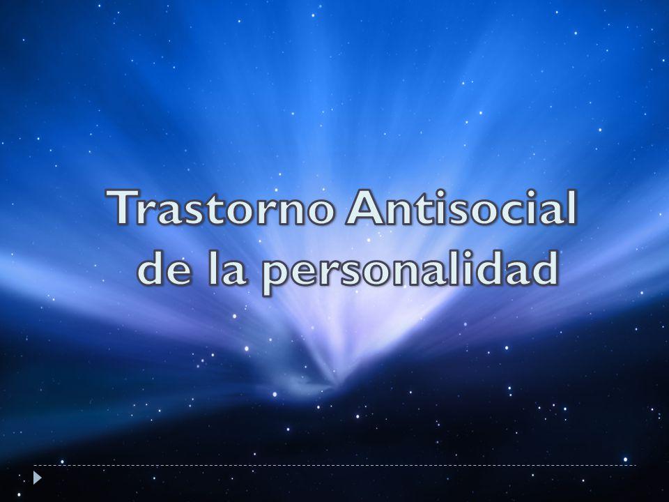 Incapacidad de acatar normas sociales Se caracteriza por actos antisociales y continuos, no es sinónimo de criminalidad.