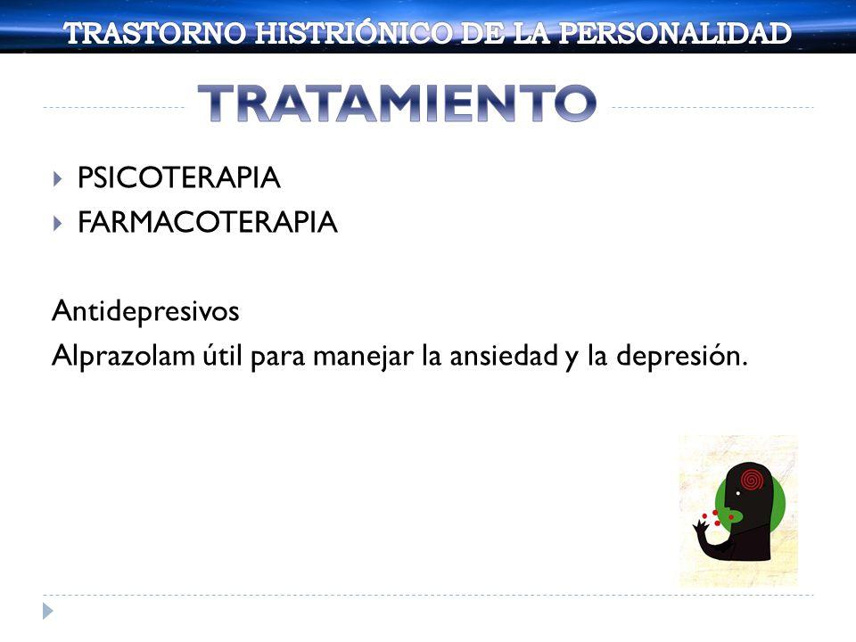 PSICOTERAPIA FARMACOTERAPIA Antidepresivos Alprazolam útil para manejar la ansiedad y la depresión.