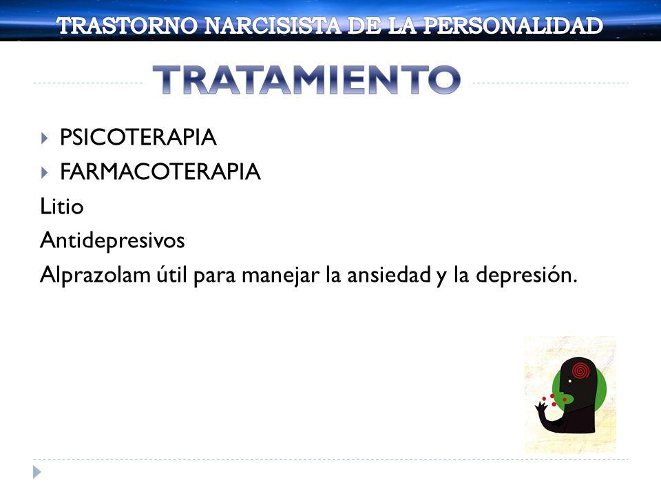 PSICOTERAPIA FARMACOTERAPIA Litio Antidepresivos Alprazolam útil para manejar la ansiedad y la depresión.