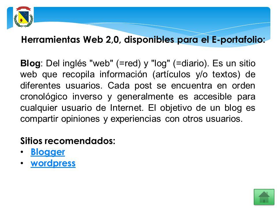 Herramientas Web 2,0, disponibles para el E-portafolio: Blog: Del inglés