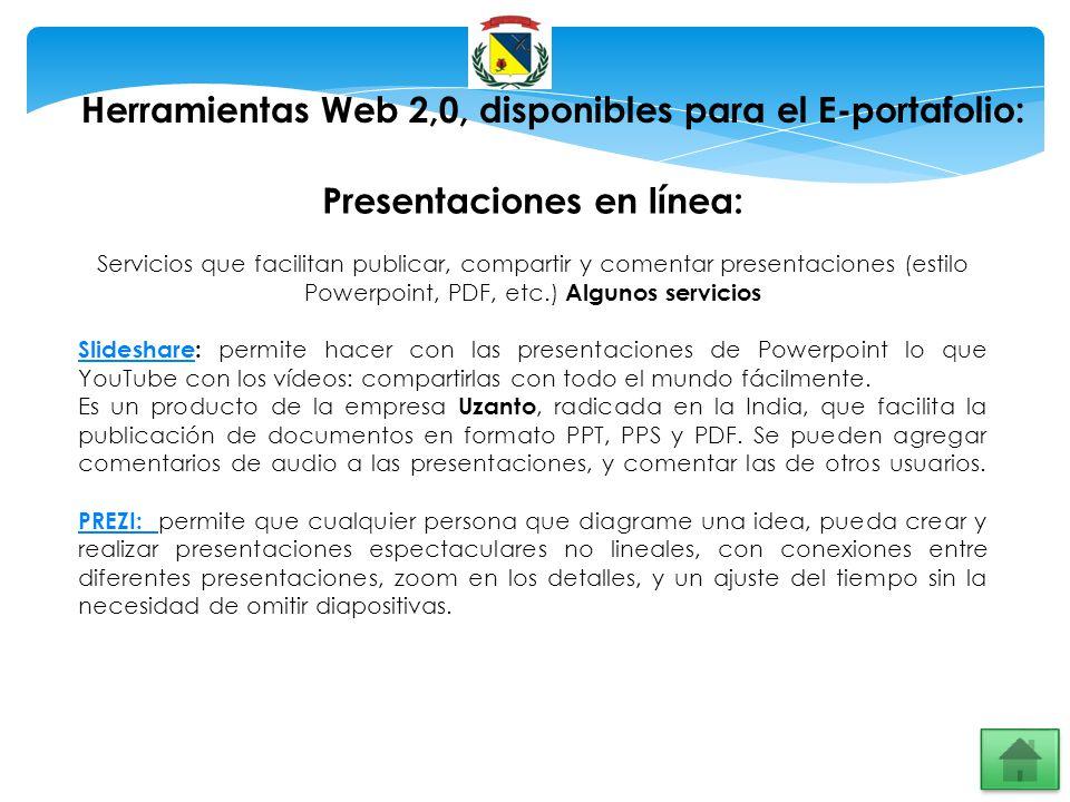 Herramientas Web 2,0, disponibles para el E-portafolio: Presentaciones en línea: Servicios que facilitan publicar, compartir y comentar presentaciones
