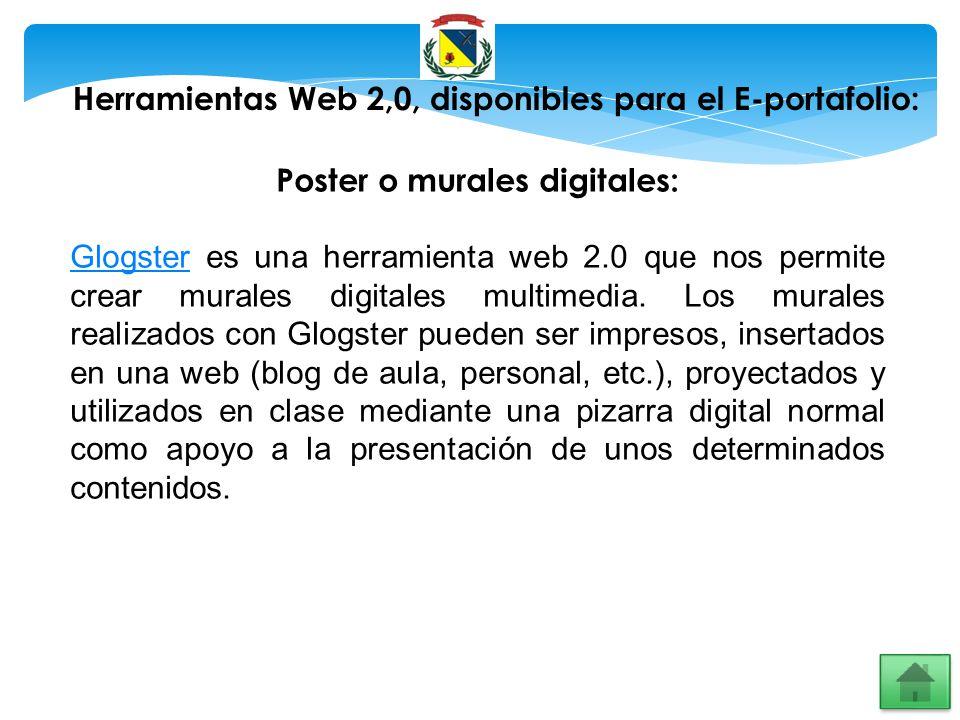 Herramientas Web 2,0, disponibles para el E-portafolio: Poster o murales digitales: GlogsterGlogster es una herramienta web 2.0 que nos permite crear