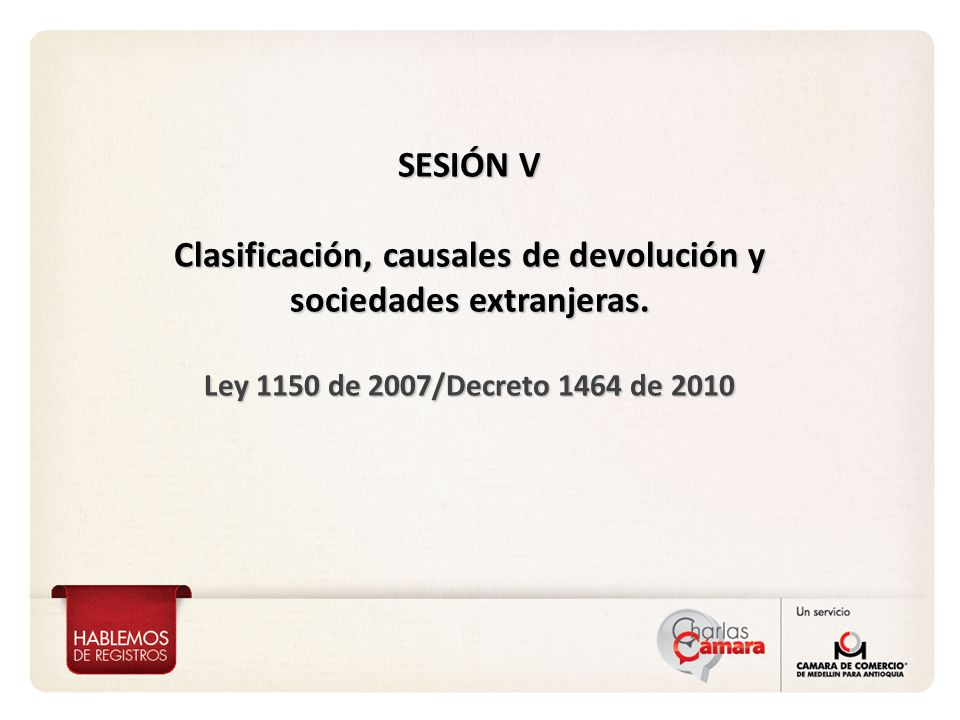 SESIÓN V Clasificación, causales de devolución y sociedades extranjeras.