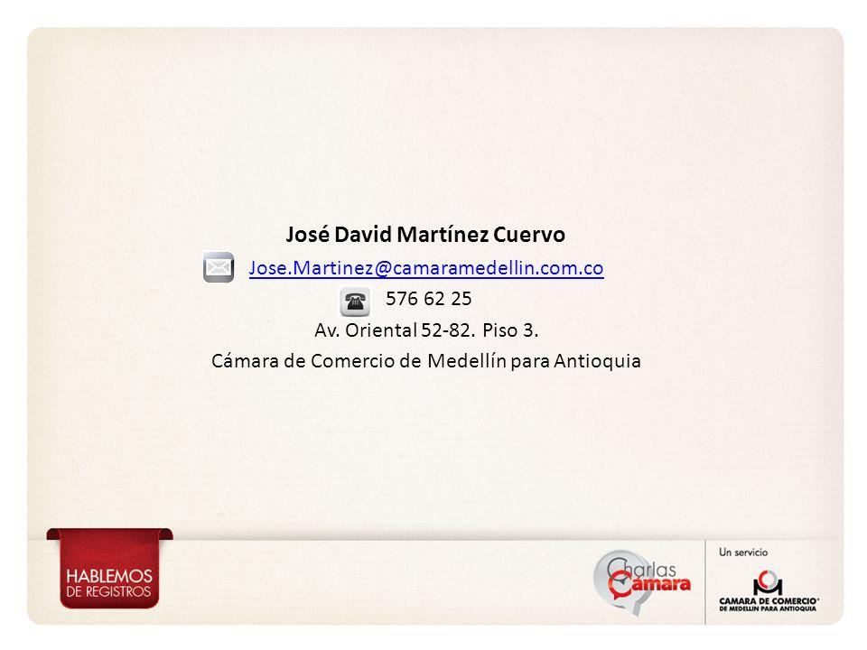 José David Martínez Cuervo Jose.Martinez@camaramedellin.com.co 576 62 25 Av.