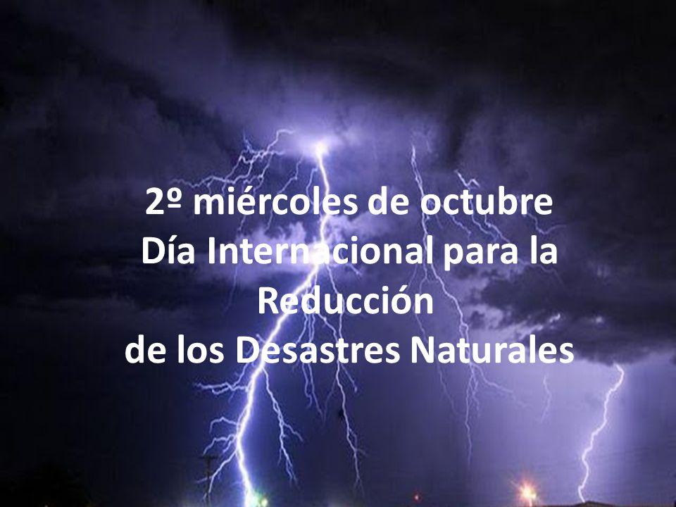 12 octubre dia internacional para la reducción de los desastres naturales El objetivo de la conmemoración es aumentar la concienciación sobre cómo las personas están tomando medidas encaminadas a reducir el riesgo frente a los desastres.