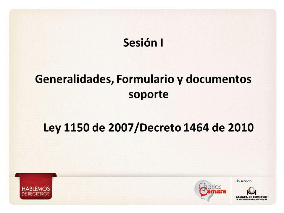 Sesión I Generalidades, Formulario y documentos soporte Ley 1150 de 2007/Decreto 1464 de 2010