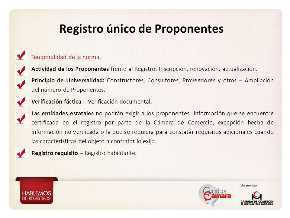 Temporalidad de la norma. Actividad de los Proponentes frente al Registro: Inscripción, renovación, actualización. Principio de Universalidad: Constru