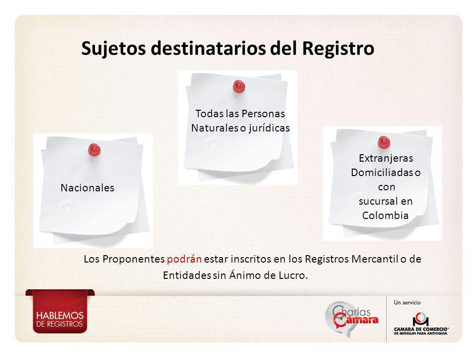 Sujetos destinatarios del Registro Los Proponentes podrán estar inscritos en los Registros Mercantil o de Entidades sin Ánimo de Lucro. Nacionales Tod
