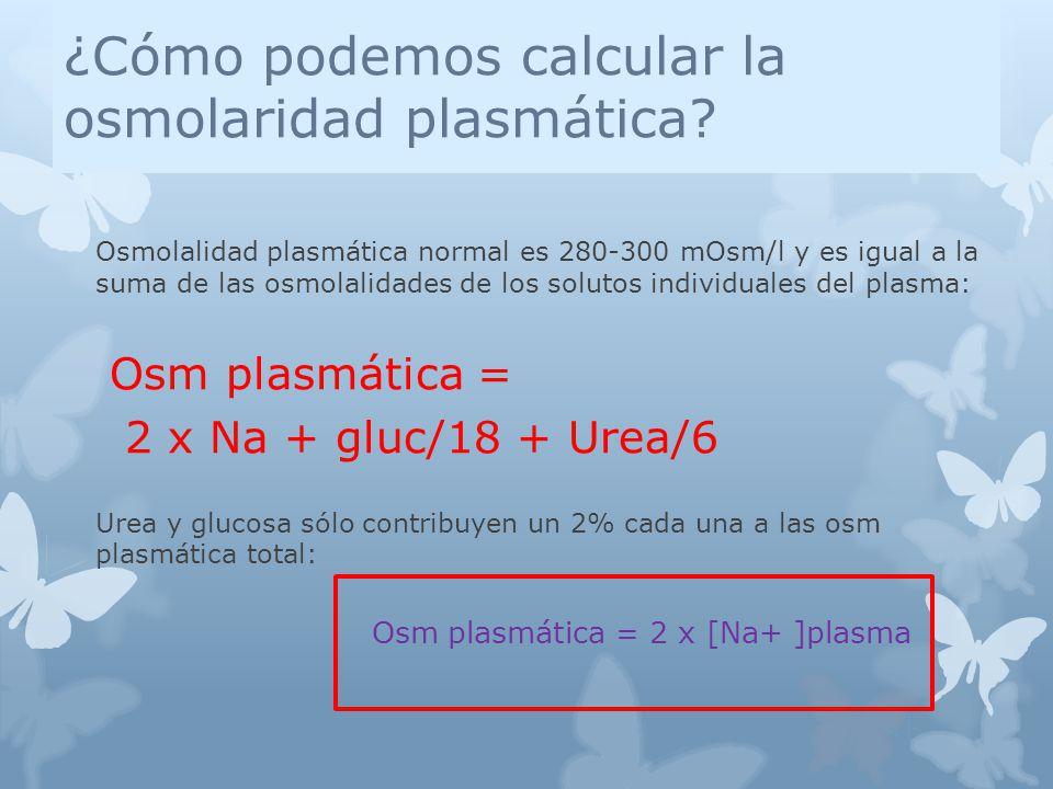 ¿Cómo podemos calcular la osmolaridad plasmática.