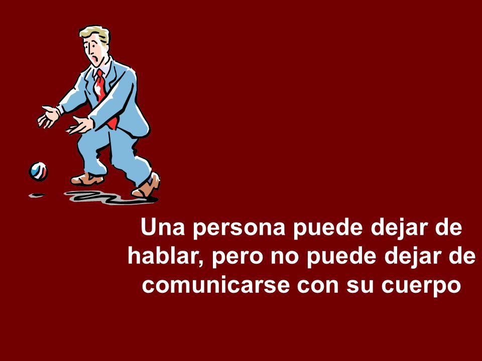 Una persona puede dejar de hablar, pero no puede dejar de comunicarse con su cuerpo