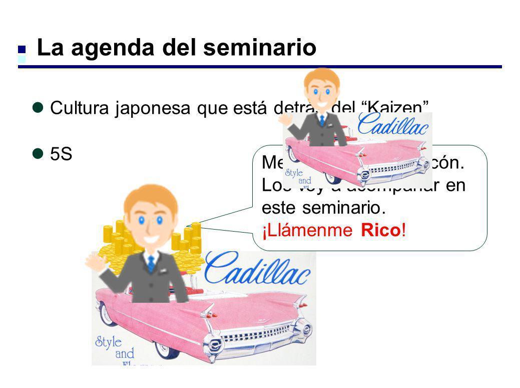 La agenda del seminario Cultura japonesa que está detrás del Kaizen 5S Me llamo Ricardo Ricón. Los voy a acompañar en este seminario. ¡Llámenme Rico!