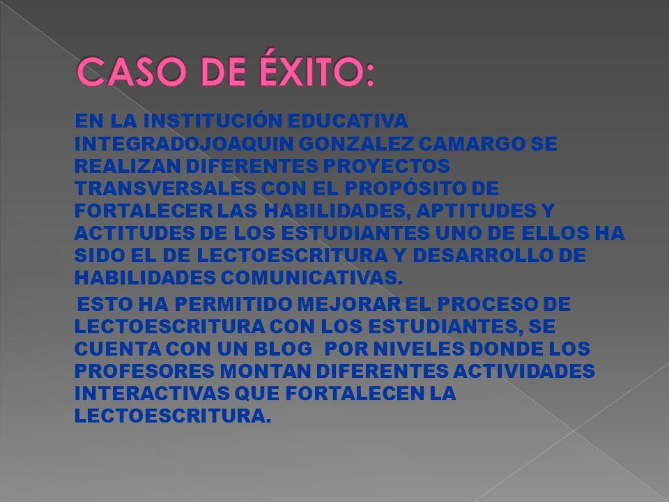 EN LA INSTITUCIÓN EDUCATIVA INTEGRADOJOAQUIN GONZALEZ CAMARGO SE REALIZAN DIFERENTES PROYECTOS TRANSVERSALES CON EL PROPÓSITO DE FORTALECER LAS HABILIDADES, APTITUDES Y ACTITUDES DE LOS ESTUDIANTES UNO DE ELLOS HA SIDO EL DE LECTOESCRITURA Y DESARROLLO DE HABILIDADES COMUNICATIVAS.