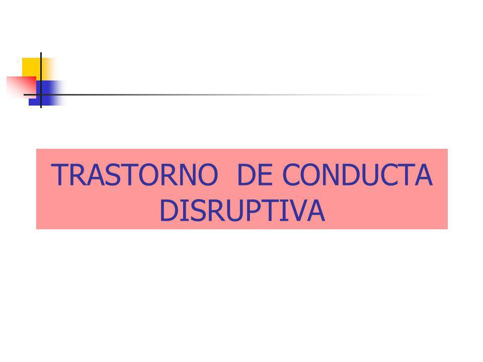 TRASTORNO DE CONDUCTA DISRUPTIVA