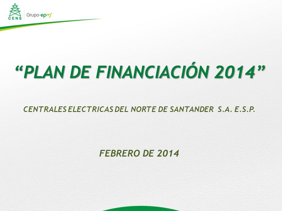 PLAN DE FINANCIACIÓN 2014 CENTRALES ELECTRICAS DEL NORTE DE SANTANDER S.A. E.S.P. FEBRERO DE 2014