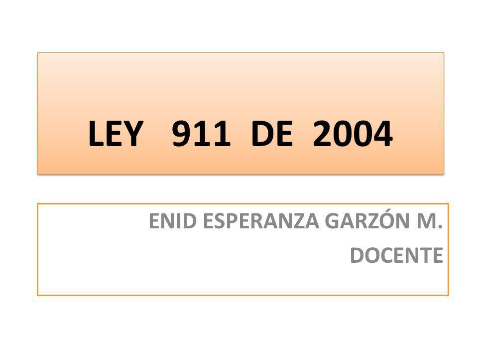 LEY 911 DE 2004 Se dictan disposiciones en materia de responsabilidad deontológica para el ejercicio de la profesión de enfermería Se establece el régimen disciplinario